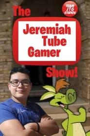 The Jeremiah Tube Gamer Show! 2022