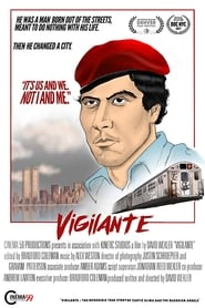 Vigilante: The Incredible True Story Of Curtis Sliwa & The Guardian Angels 2017