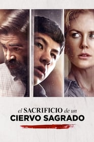 El sacrificio de un ciervo sagrado (2017) | The Killing of a Sacred Deer | El sacrificio de un ciervo sagrado