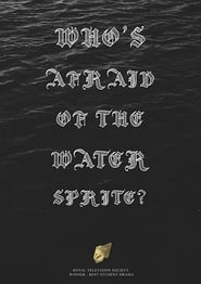 Who's Afraid of the Water Sprite? 2009