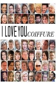 مترجم أونلاين و تحميل I Love You Coiffure 2020 مشاهدة فيلم