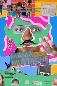 Mama Has a Mustache (2021)