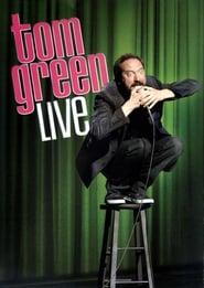 Tom Green: Live 2012