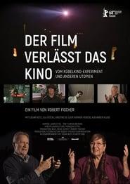 Der Film verlässt das Kino: Vom Kübelkind-Experiment und anderen Utopien 2018