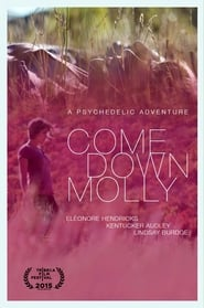 Come Down Molly 2015
