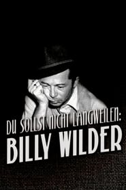 Billy Wilder ou le grand art de distraire