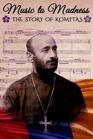 Music to Madness: The Story of Komitas (2014)