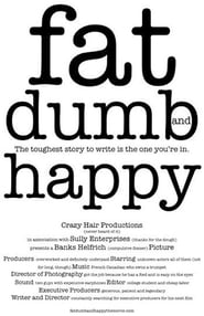 Watch Fat, Dumb and Happy 2013 Free Online