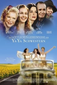 Die göttlichen Geheimnisse der Ya-Ya Schwestern (2002)