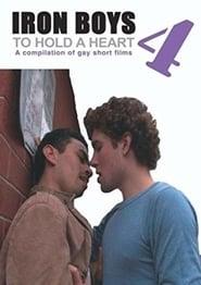Iron Boys 4: To Hold a Heart movie