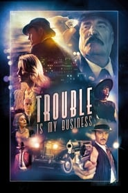 Poster for Trouble Is My Business