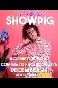 Chris Fleming: Showpig