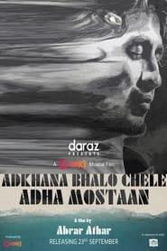 Adkhana Bhalo Chele Adha Mostan (2021)
