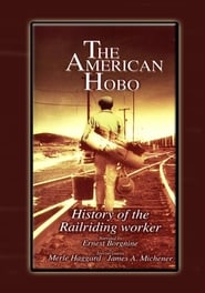 The American Hobo: History of the Railriding Worker 2002