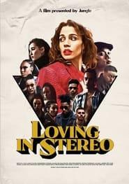 Loving In Stereo 2021