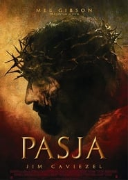 Pasja / Passion of the Christ (2004)