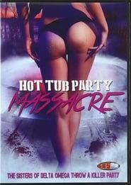 Hot Tub Party Massacre (2016)