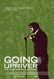 Going Upriver: The Long War of John Kerry 2004