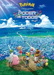 Imagen Pokémon: El poder de todos (2018) | Pokémon the Movie: The Power of Us