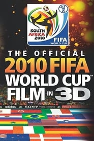 The Official 2010 FIFA World Cup Film in 3D (2010)