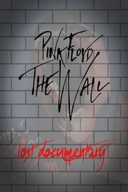 Pink Floyd -The Wall Lost Documentary 2004