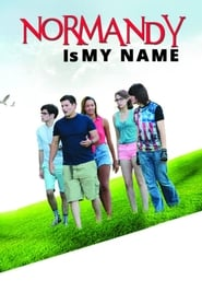 Normandy Is My Name : The Movie | Watch Movies Online
