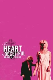 Poster for The Heart is Deceitful Above All Things