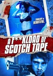 A F*ckload of Scotch Tape