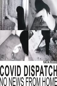 Covid Dispatch: No News From Home (2021) torrent