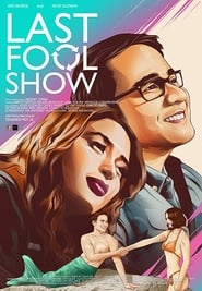 Last Fool Show 2019 Full Movie