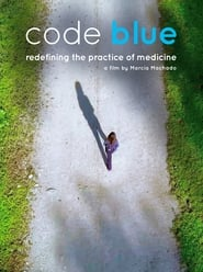 Code Blue: Redefining the Practice of Medicine (2020) Watch Online Free