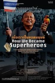 Bangkok Joyride: Chapter 1 – How We Became Superheroes