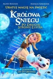 Królowa Śniegu: Po drugiej stronie lustra / Snezhnaya koroleva. Zazerkale (2018)