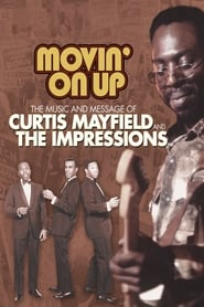 Curtis Mayfield: Movin' On Up - The Music And Message Of Curtis Mayfield And The Impressions 2008