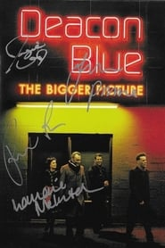 Deacon Blue - The Bigger Picture 2006