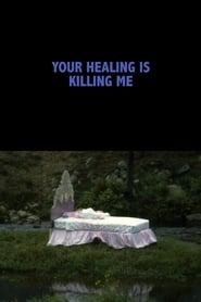 Your Healing Is Killing Me