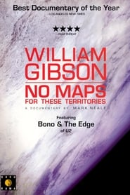 William Gibson: No Maps for These Territories (2000)