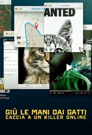Giù le mani dai gatti: caccia a un killer online 2019