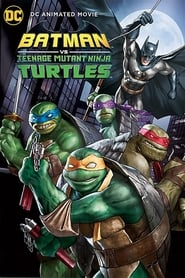 Batman kontra Wojownicze Żółwie Ninja / Batman vs Teenage Mutant Ninja Turtles (2019)