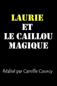Laurie et le caillou magique (2021)