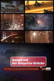 Kampf auf der Bosporus-Brücke – Die Türkei und der gescheiterte Putschversuch (2021)