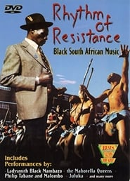 Rhythm of Resistance: Black South African Music (2000)