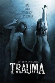 Trauma – Das Böse verlangt Loyalität Stream Deutsch (2018)