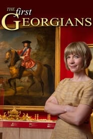 The First Georgians: The German Kings Who Made Britain 2014