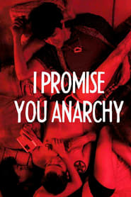 I Promise You Anarchy 2015