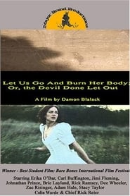Let Us Go and Burn Her Body; Or, The Devil Done Let Out (2006) Zalukaj Online Cały Film Lektor PL CDA