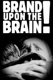 Brand Upon the Brain! (2007)