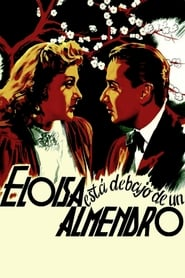 Eloísa está debajo de un almendro 1943