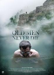 Old Men Never Die