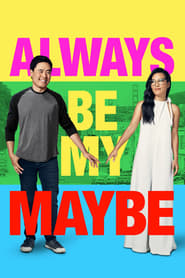 Poster Always Be My Maybe 2019